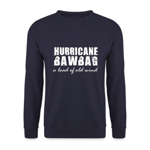 Hurricane Bawbag - Men's Sweatshirt