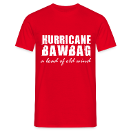 T-Shirts ~ Men's T-Shirt ~ Hurricane Bawbag