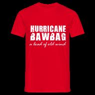 T-Shirts ~ Men's T-Shirt ~ Hurricane Bawbag
