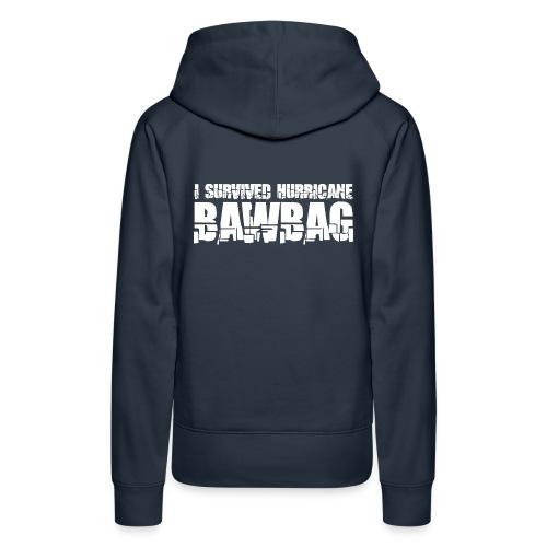 I Survived Hurricane Bawbag - Women's Premium Hoodie