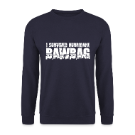 Hoodies & Sweatshirts ~ Men's Sweatshirt ~ I Survived Hurricane Bawbag