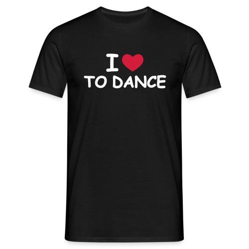 I love to Dance - Men's T-Shirt