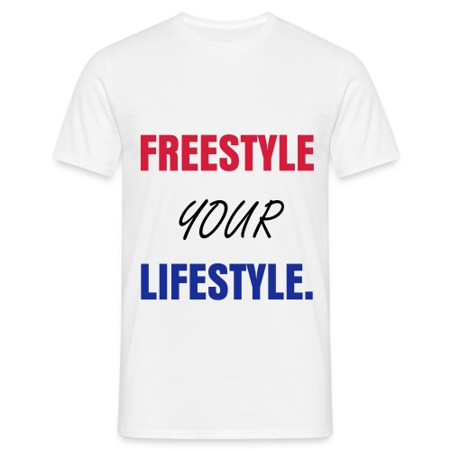 FREESTYLE YOUR LIFESTYLE - Men's T-Shirt