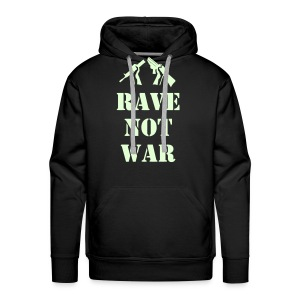 Rave Not War Hoodie (Glow in the Dark print) - Men's Premium Hoodie