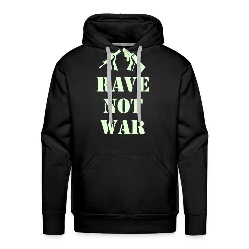 Rave Not War Hoodie (Glow in the Dark print) - Men's Premium Hoodie