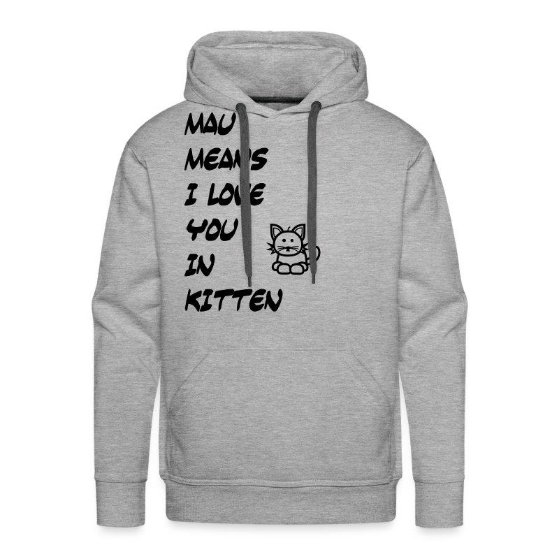 Mau means - Männer Premium Hoodie