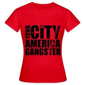 T shirt femme your city america gangster - T-shirt Femme