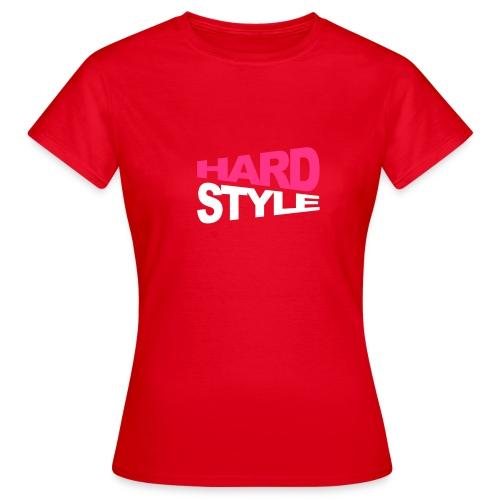 Hard Style - Frauen T-Shirt