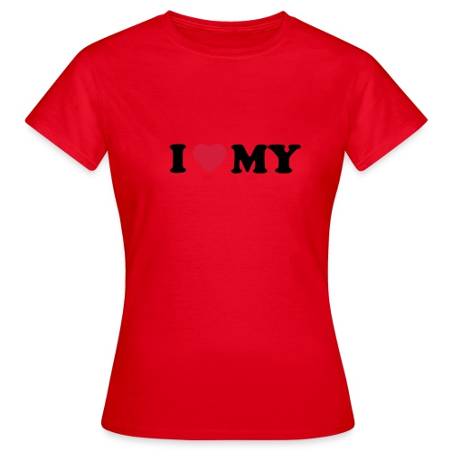 I love me - Frauen T-Shirt