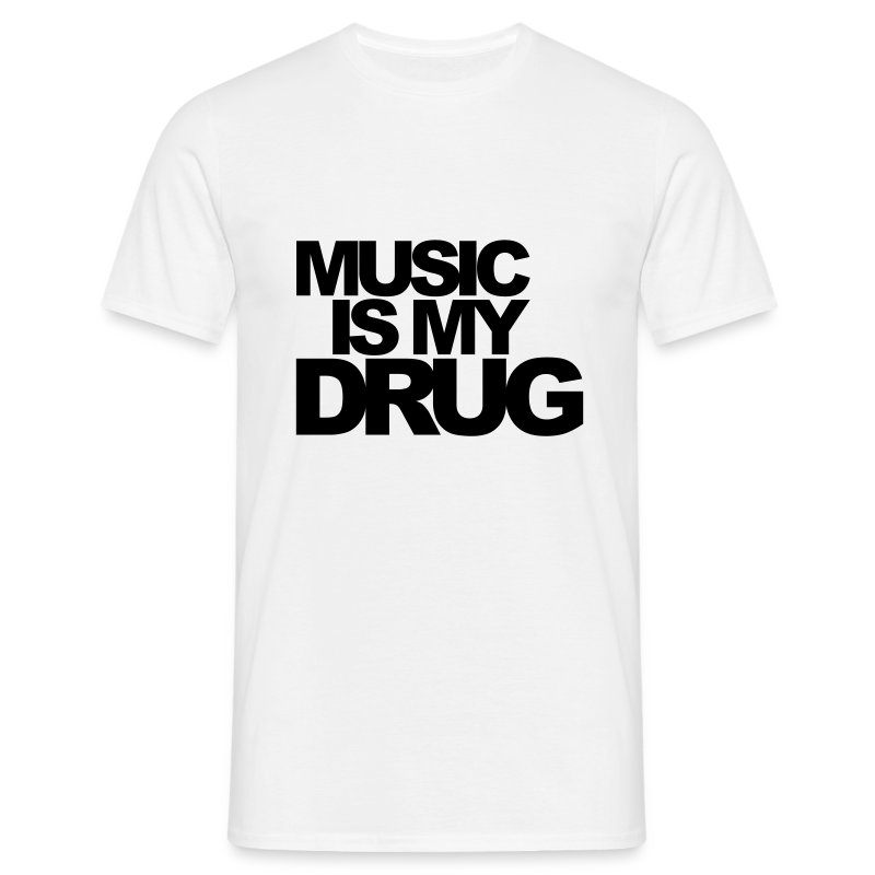 Music is my drug - Männer T-Shirt