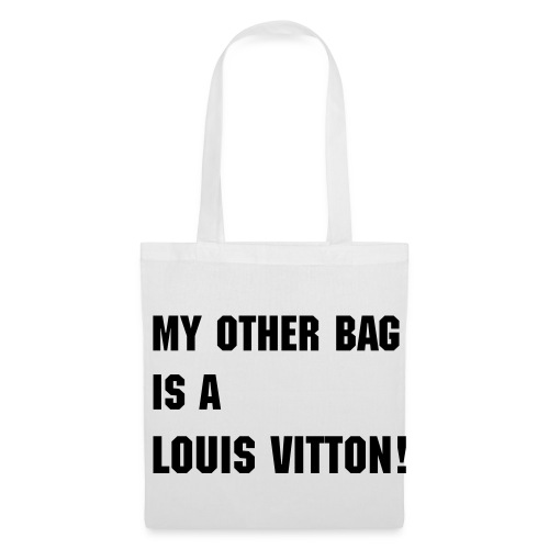My Other Bag Is A Louis Vitton Jute - Stoffbeutel