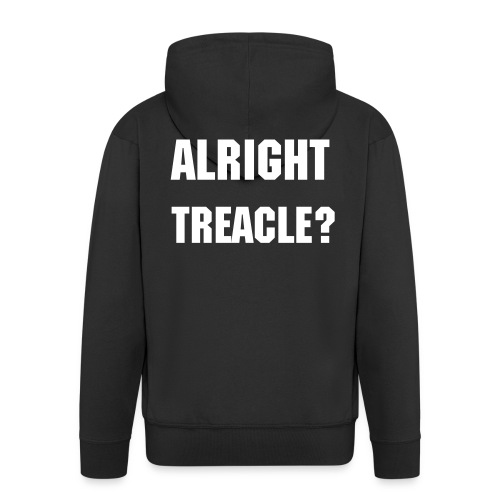 Alright Treacle?! Black Hoody - Men's Premium Hooded Jacket