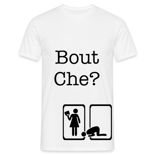 Bout Che? - Men's T-Shirt