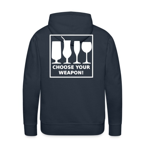 Choose your weapon - Männer Premium Hoodie