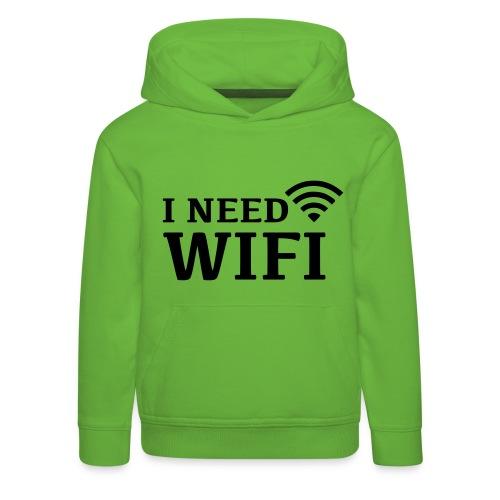 Kid's 'I need wifi' hoddie - Kids' Premium Hoodie