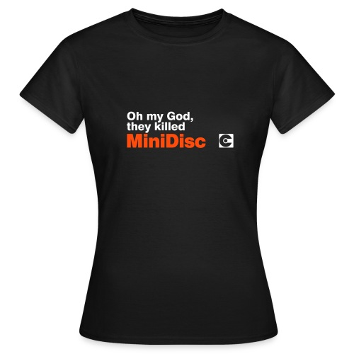 Oh My God MiniDisc T-Shirt - Women's T-Shirt