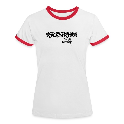 I Swung With The Krankies - Women's Ringer T-Shirt