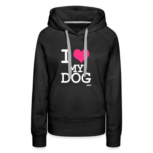 I Love My Dog - Hoodie - Women's Premium Hoodie