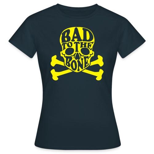 Bad to the Bone - Frauen T-Shirt