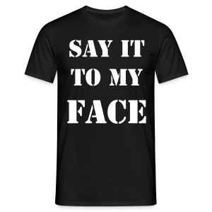 Alex Riley: Say It To My Face - Men's T-Shirt