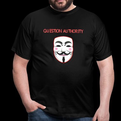 Question Authority T-Shirt - Men's T-Shirt