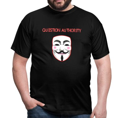 Question Authority T-Shirt - Men's T-Shirt