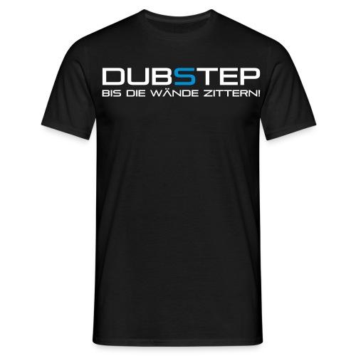 DubStep Future Dark Bis die Wände zittern - Männer T-Shirt