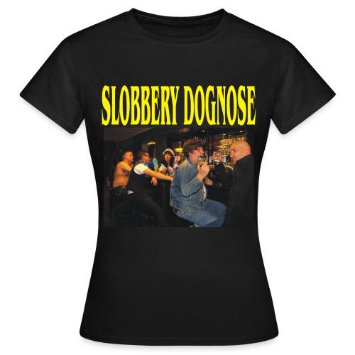 SLOBBERY DOGNOSE  Frauen T-Shirt klassisch - Frauen T-Shirt