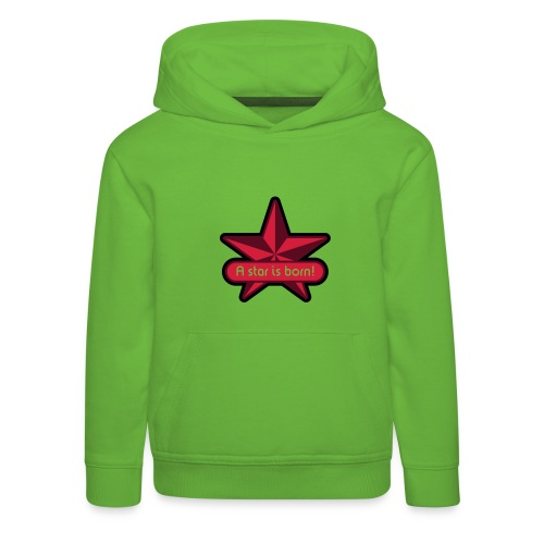 Star is Born Pullover - Kinder Premium Hoodie