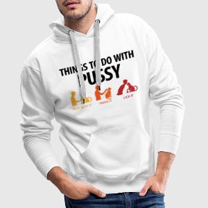 Things To Do With Pussy 1 (dd)++ Sweat-shirts - Sweat-shirt à capuche Premium pour hommes