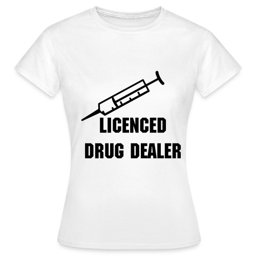 Licenced Drug Dealer Ladies Tee - Women's T-Shirt
