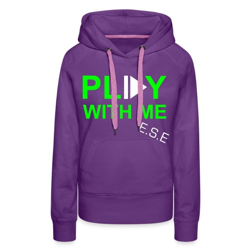 Play With Me! - Frauen Premium Hoodie