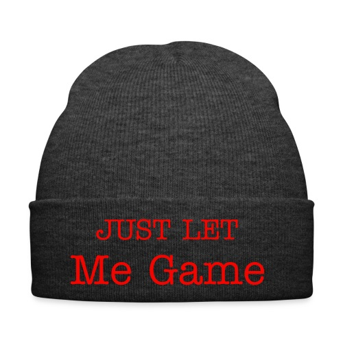 Just Let Me Game Hat - Winter Hat