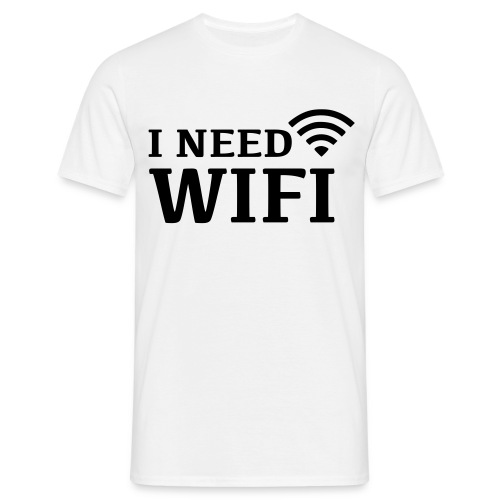 T-shirt I need WIFI - Men's T-Shirt