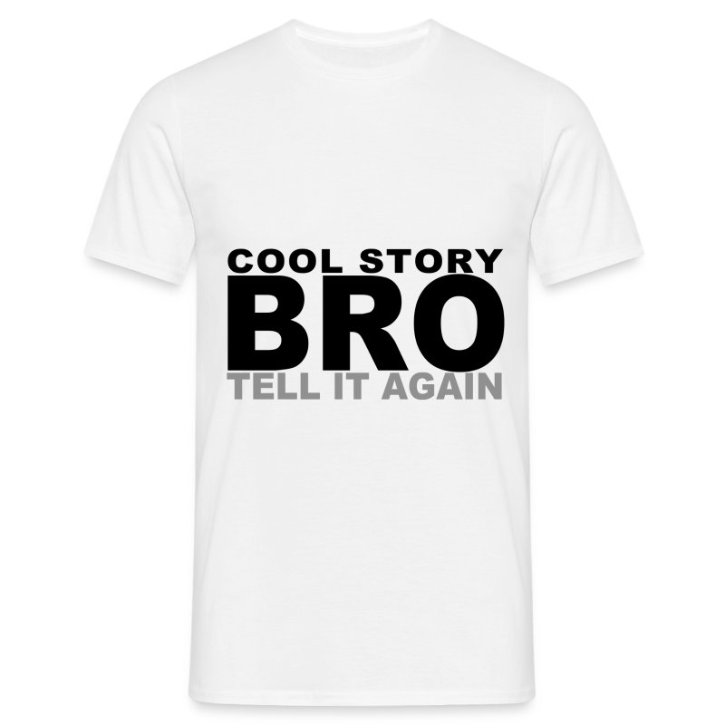 Cool Story Bro, Tell It Again - Men's T-Shirt