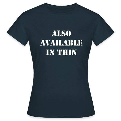 Also available in - Women's T-Shirt
