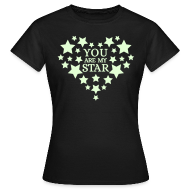 T-shirts ~ Vrouwen T-shirt ~ You are my star - Glow in the dark