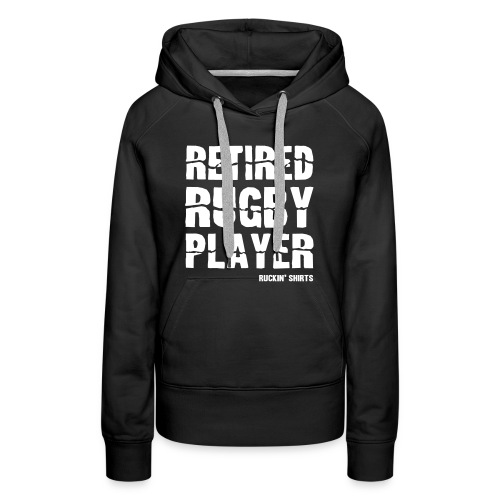 Retired Rugby Player - Women's Premium Hoodie