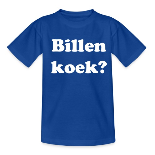 Billenkoek? - Teenager T-shirt
