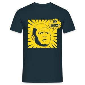 MY WORD! - Men's T-Shirt