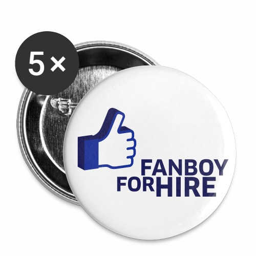 Fanboy For Hire - Buttons groß 56 mm