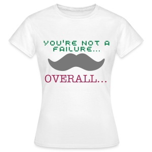 Not a failure... overall - Women's T-Shirt