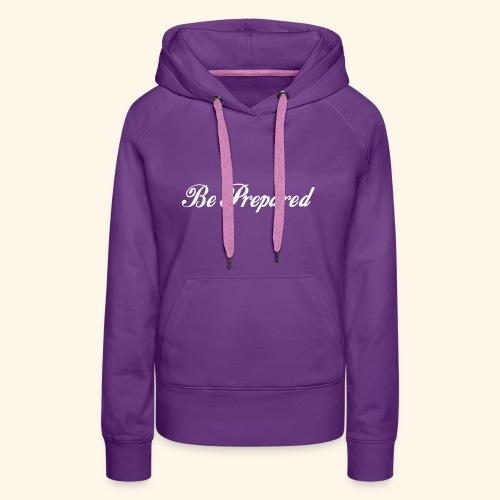 Be Prepared Pullover - Mädls - Frauen Premium Hoodie