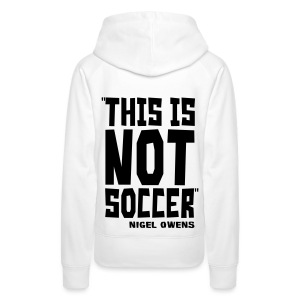 This Is Not Soccer - Women's Premium Hoodie