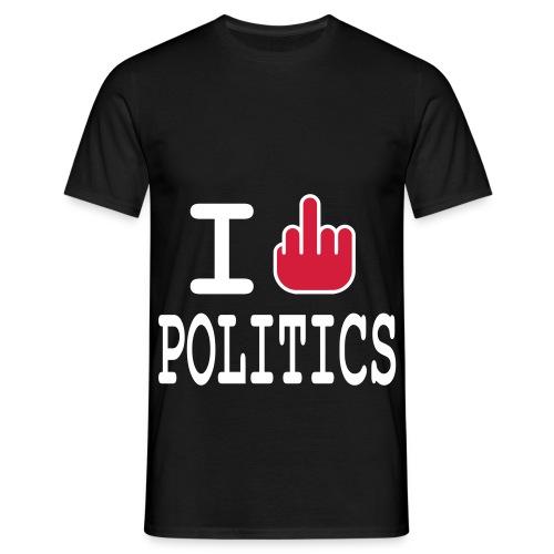 T-shirt Fuck Politics - T-shirt Homme