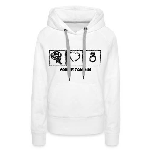 Forever Together - Frauen Premium Hoodie
