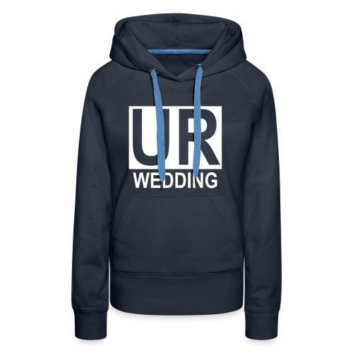 UR Wedding Hoodie G - Frauen Premium Hoodie