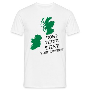 dont think that you have won - Men's T-Shirt