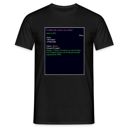 T-shirt du roxor - T-shirt Homme