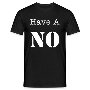Have a NO - Men's T-Shirt